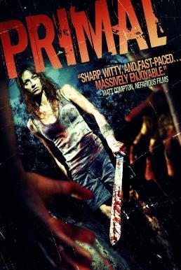 Primal (2010) เชื้อนรก เปลี่ยนคนกลายพันธุ์