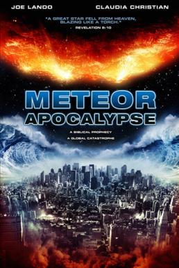 Meteor Apocalypse (2010) มหาวิบัติอุกกาบาตล้างโลก
