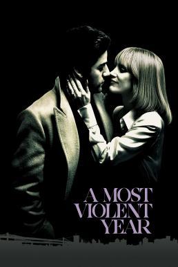 A Most Violent Year (2014) มรสุมขวางทางฝัน