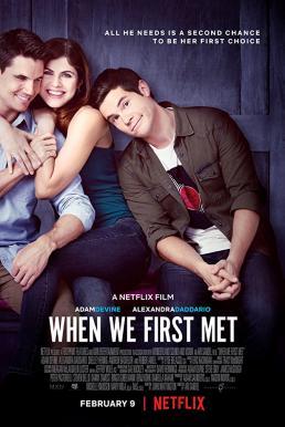 When We First Met (2018) เมื่อเราพบกันครั้งแรก