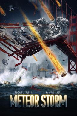 Meteor Storm (2010) วันฟ้าถล่ม
