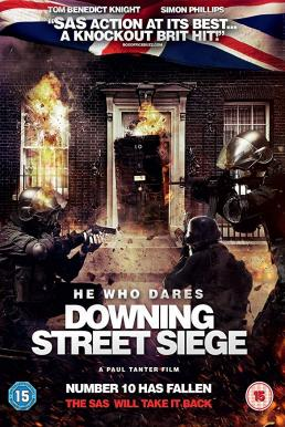 He Who Dares Downing Street Siege (2014) โคตรคนกล้า ฝ่าทำเนียบนรก