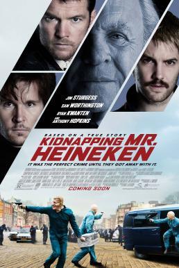 Kidnapping Mr. Heineken (2015) เรียกค่าไถ่ ไฮเนเก้น