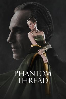 Phantom Thread (2017) เส้นด้ายลวงตา
