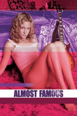 Almost Famous (2000) อีกนิด…ก็ดังแล้ว