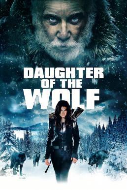Daughter of the Wolf (2019) ลูกสาวของหมาป่า