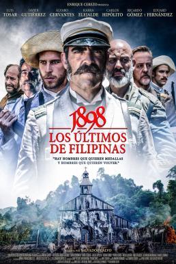 1898, Our Last Men in the Philippines (1898. Los últimos de Filipinas) (2016)