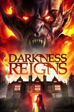 Darkness Reigns (2018) คฤหาสน์ปีศาจ