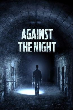 Against the Night (2017) มันมาตอนมึด