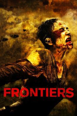 Frontier(s) (2007) อำมหิตสุดขอบ(คลั่ง)