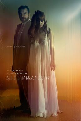 Sleepwalker (2017) คนเดินละเมอ