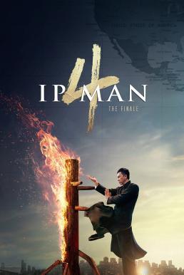 Ip Man 4 The Finale (2019) ยิปมัน ภาค 4