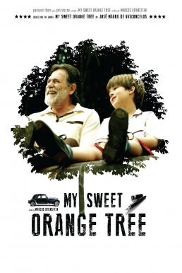My Sweet Orange Tree (Meu Pé de Laranja Lima) (2012) ต้นส้มแสนรัก