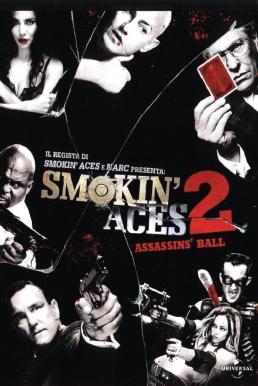 Smokin' Aces 2 Assassins' Ball (2010) ดวลเดือด ล้างเลือดมาเฟีย 2 เดิมพันฆ่า ล่าเอฟบีไอ