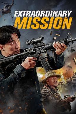 Extraordinary Mission (2017) ภารกิจพิเศษ