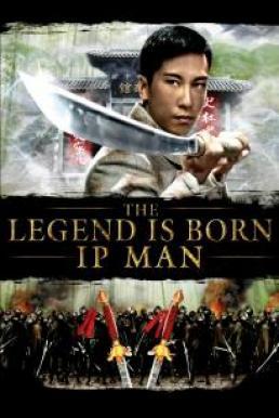 The Legend Is Born Ip Man (2010) ยิปมัน เปิดตำนานปรมาจารย์หมัดหย่งชุน
