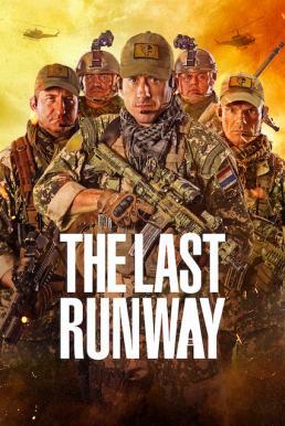 The Last Runway (2018) หน่วยกล้าล่าทรชน