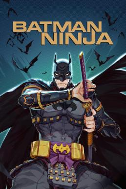 Batman Ninja (2018) แบทแมน วีรบุรุษยอดนินจา