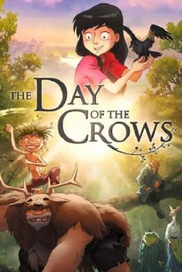 The Day of the Crows (2012) เพื่อนลับในป่ามหัศจรรย์