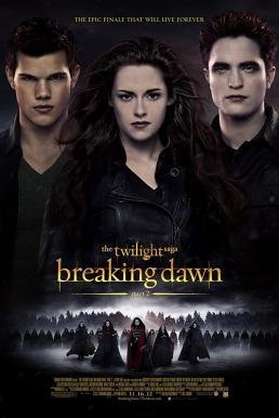 The Twilight Saga Breaking Dawn Part 2 (2012) แวมไพร์ทไวไลท์ 4 เบรคกิ้ง ดอว์น ภาค 2