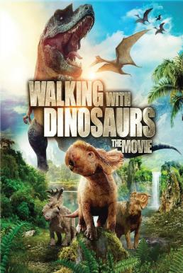 Walking With Dinosaurs The Movie (2013) วอล์คกิ้ง วิธ ไดโนซอร์ เดอะมูฟวี่