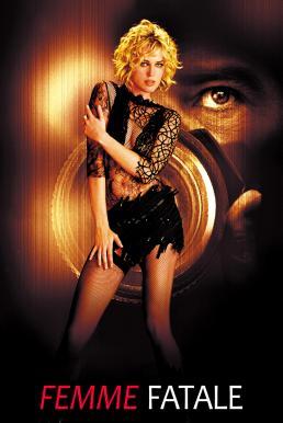 Femme Fatale (2002) จุดจบ อาญาโหด