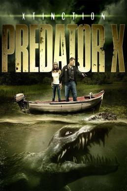 Xtinction Predator X (2010) ทะเลสาป สัตว์นรกล้านปี