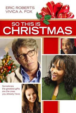 So This Is Christmas (2013) ครอบครัวหรรษา วันคริสต์มาส