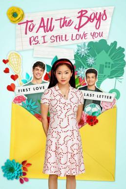 To All the Boys- P.S. I Still Love You (2020) แด่ชายทุกคนที่ฉันเคยรัก(ตอนนี้ก็ยังรัก)
