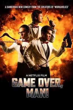 Game Over Man! (2018) เกมโอเวอร์ แมน!