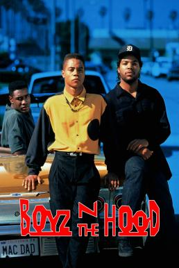 Boyz n the Hood (1991) ลูกผู้ชายสายพันธุ์ระห่ำ