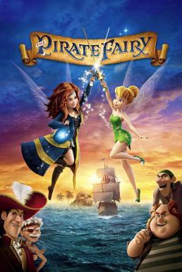 Tinker Bell and the Pirate Fairy (2014) ทิงเกอร์เบลล์กับนางฟ้าโจรสลัด