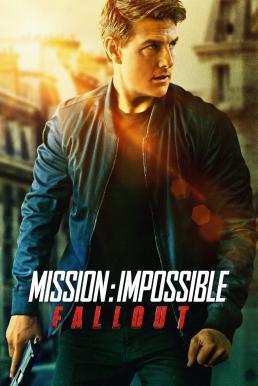 Mission Impossible  Fallout (2018) มิชชั่น อิมพอสซิเบิ้ล ฟอลล์เอาท์
