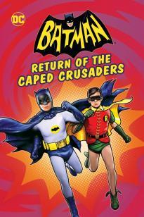 Batman Return of the Caped Crusaders (2016) แบทแมน การกลับมาของมนุษย์ค้างคาว