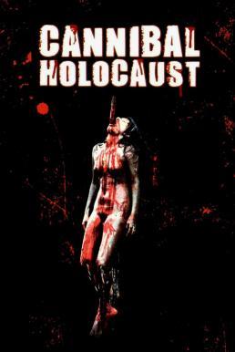 Cannibal Holocaust (1980) เปรตเดินดินกินเนื้อคน