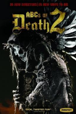 The ABCs of Death 2 (2014) บันทึกลำดับตาย