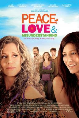Peace Love & Misunderstanding (2011) อุ่นไอรักวันหวนคืน