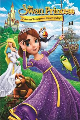 The Swan Princess Princess Tomorrow Pirate Today (2016) เจ้าหญิงหงส์ขาว ตอน ผจญภัยเจ้าหญิงโจรสลัด