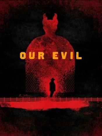 Our Evil (2017) ลึกยิ่งกว่านรก